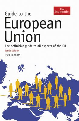Guide to the European Union - Leonard, Dick