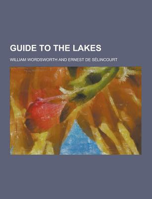 Guide to the Lakes - Wordsworth, William