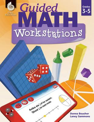 Guided Math Workstations Grades 3-5 - Boucher, Donna, and Sammons, Laney
