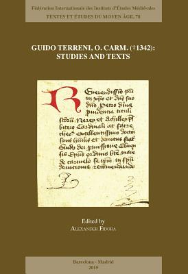 Guido Terreni, O. Carm. (T1342): Studies and Texts - Fidora, A (Editor)