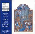 Guillaume Du Fay: Missa Ecce Ancille Domini - Christian M�ller-Bergh (vocals); David Meyer (vocals); David Stattelman (vocals); Pro Arte Singers