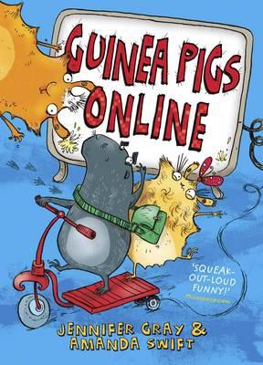 Guinea Pigs Online: Guinea Pigs Online - Swift, Amanda, and Gray, Jennifer