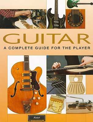Guitar: A Complete Guide for the Player - Hunter, Dave (Editor)