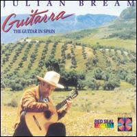 Guitarra: The Guitar in Spain - Julian Bream (guitar)