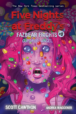 Gumdrop Angel: An Afk Book (Five Nights at Freddy's: Fazbear Frights #8), 8 - Cawthon, Scott, and Waggener, Andrea