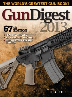 Gun Digest 2013 - Lee, Jerry