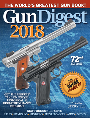 Gun Digest 2018 - Lee, Jerry (Editor)