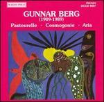 Gunnar Berg: Pastourelle; Cosmogonie; Aria