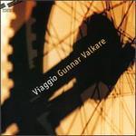 Gunnar Valkare: Viaggio