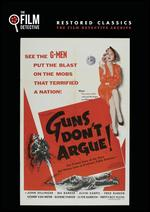 Guns Don't Argue - Bill Karn; Richard C. Kahn