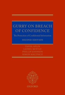 Gurry on Breach of Confidence: The Protection of Confidential Information - Aplin, Tanya, and Bently, Lionel, and Johnson, Phillip