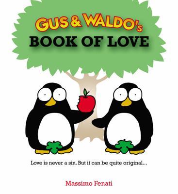 Gus & Waldo's Book of Love - Fenati, Massimo