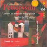 Gustav Allan Pettersson: Concerto for Violin and String Quartet; Three Pieces for Violin and Piano; Sonatas for 2 Vio
