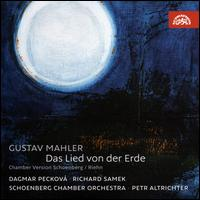 Gustav Mahler: Das Lied von der Erde - Dagmar Pecková (mezzo-soprano); Richard Samek (tenor); Schoenberg Chamber Orchestra; Petr Altrichter (conductor)