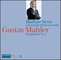 Gustav Mahler: Symphonie Nr. 5 - Gürzenich Orchestra of Cologne; Markus Stenz (conductor)