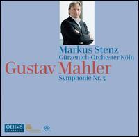 Gustav Mahler: Symphonie Nr. 5 - Gürzenich Orchestra of Cologne; Markus Stenz (conductor)