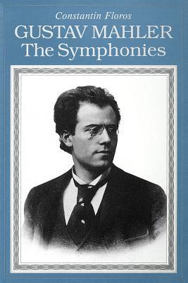 Gustav Mahler: The Symphonies - Floros, Constantin