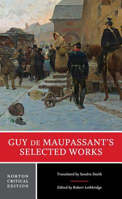 Guy de Maupassant's Selected Works - Maupassant, Guy de