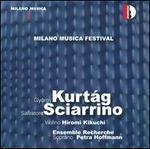 György Kurtág & Salvatore Sciarrino: Milan Music Festival Live, Vol. 4