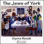 Gyora Novak: The Jews of York