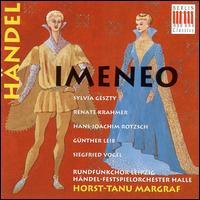 Händel: Imeneo - Günther Leib (baritone); Hans-Joachim Rotzsch (tenor); Renate Krahmer (soprano); Robert Köbler (harpsichord);...