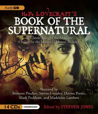 H.P. Lovecraft's Book of the Supernatural: 20 Classic Tales of the Macabre, Chosen by the Master of Horror Himself - Lovecraft, H P, and Pinchot, Bronson (Narrator), and Crossley, Steven (Narrator)