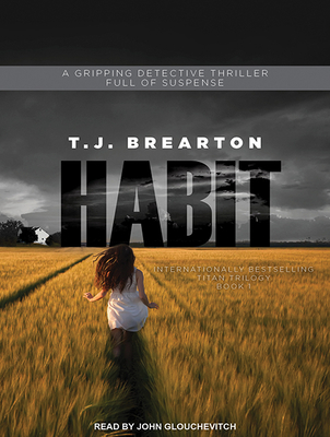 Habit - Brearton, T. J., and Glouchevitch, John (Narrator)