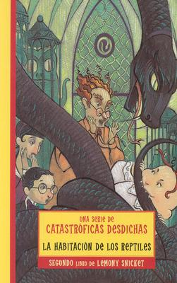 Habitacion de Los Reptiles - Snicket, Lemony, and Helquist, Brett (Illustrator)