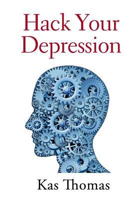 Hack Your Depression - Thomas, Kas