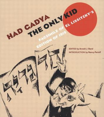 Had Gadya: The Only Kid: Facsimile of El Lissitzky's Edition of 1919 - Band, Arnold (Editor)
