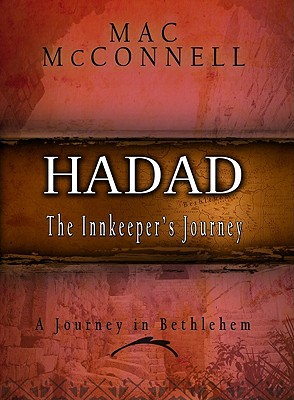 Hadad: The Innkeeper's Journey - McConnell, Mac