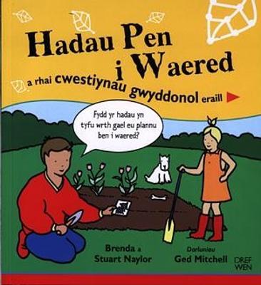 Hadau Pen I Waered a Rhai Cwestiynau Gwyddonol Eraill - Naylor, Brenda, and Naylor, Stuart, and Clark, Anne (Editor)