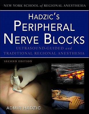 hadzic s peripheral nerve blocks and anatomy for ultrasound guided rh alibris com Nurse Anesthesia Textbook Crna Textbooks