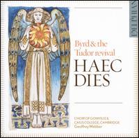 Haec Dies: Byrd & the Tudor Revival - Annie Lydford (organ); Catherine Baumann (soprano); Catherine Harrison (soprano); Emma Gullifer (alto); Nick Lee (organ);...