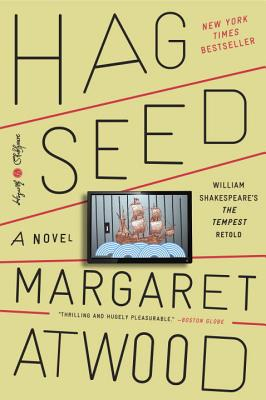 Hag-Seed: William Shakespeare's the Tempest Retold: A Novel - Atwood, Margaret