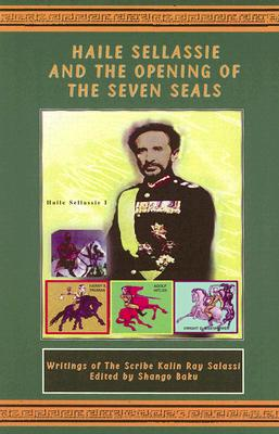 Haile Sellassie and the Opening of the Seven Seals - Salassi, Kalin Ray, and Baku, Shango (Editor)