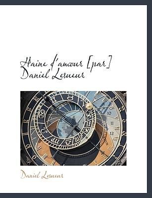 Haine D'Amour [Par] Daniel Lesueur - Lesueur, Daniel