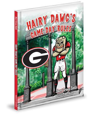 Hairy Dawg's Game Day Rules - Smith, Sherri Graves
