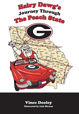 Hairy Dawg's Journey Through the Peach State - Dooley, Vince