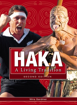 Haka: A Living Tradition - Gardiner, Wira