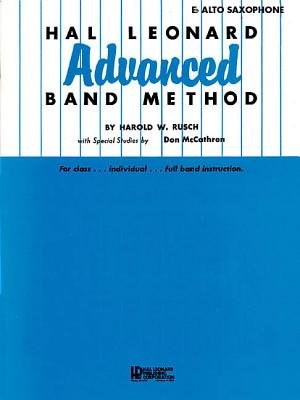 Hal Leonard Advanced Band Method: E-Flat Alto Saxophone - Rusch, Harold W (Composer)