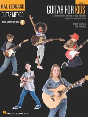 Hal Leonard Guitar Method: Guitar for Kids - Morris, Bob, and Schroedl, Jeff