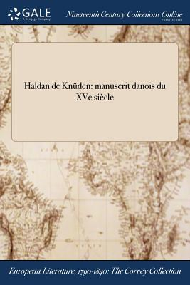 Haldan de Knuden: Manuscrit Danois Du Xve Siecle - Anonymous