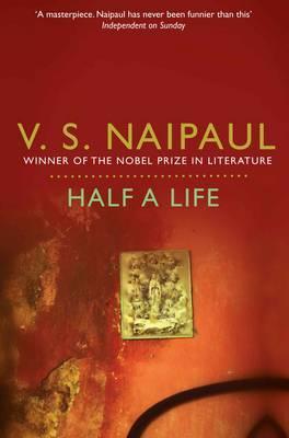 Half a Life - Naipaul, V. S.