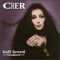 Half Breed - Cher