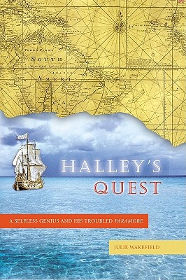 Halley's Quest: A Selfless Genius and His Troubled Paramore - Wakefield, Julie