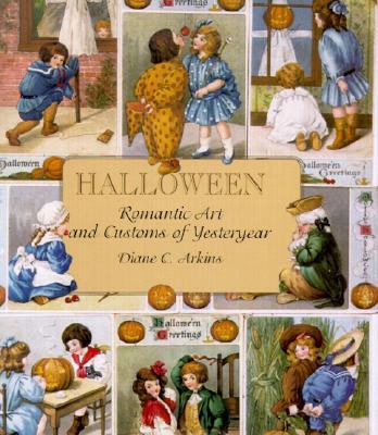Halloween Romantic Art and Customs of Yesteryear - Arkins, Diane
