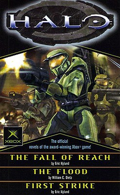 Halo: The Official Novels of the Award-Winning Xbox Game - Nylund, Eric S, and Dietz, William C