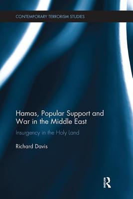 Hamas, Popular Support and War in the Middle East: Insurgency in the Holy Land - Davis, Richard