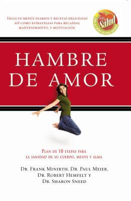 Hambre de Amor - Minirth, Frank, and Meier, Paul, and Hemfelt, Robert, Dr.